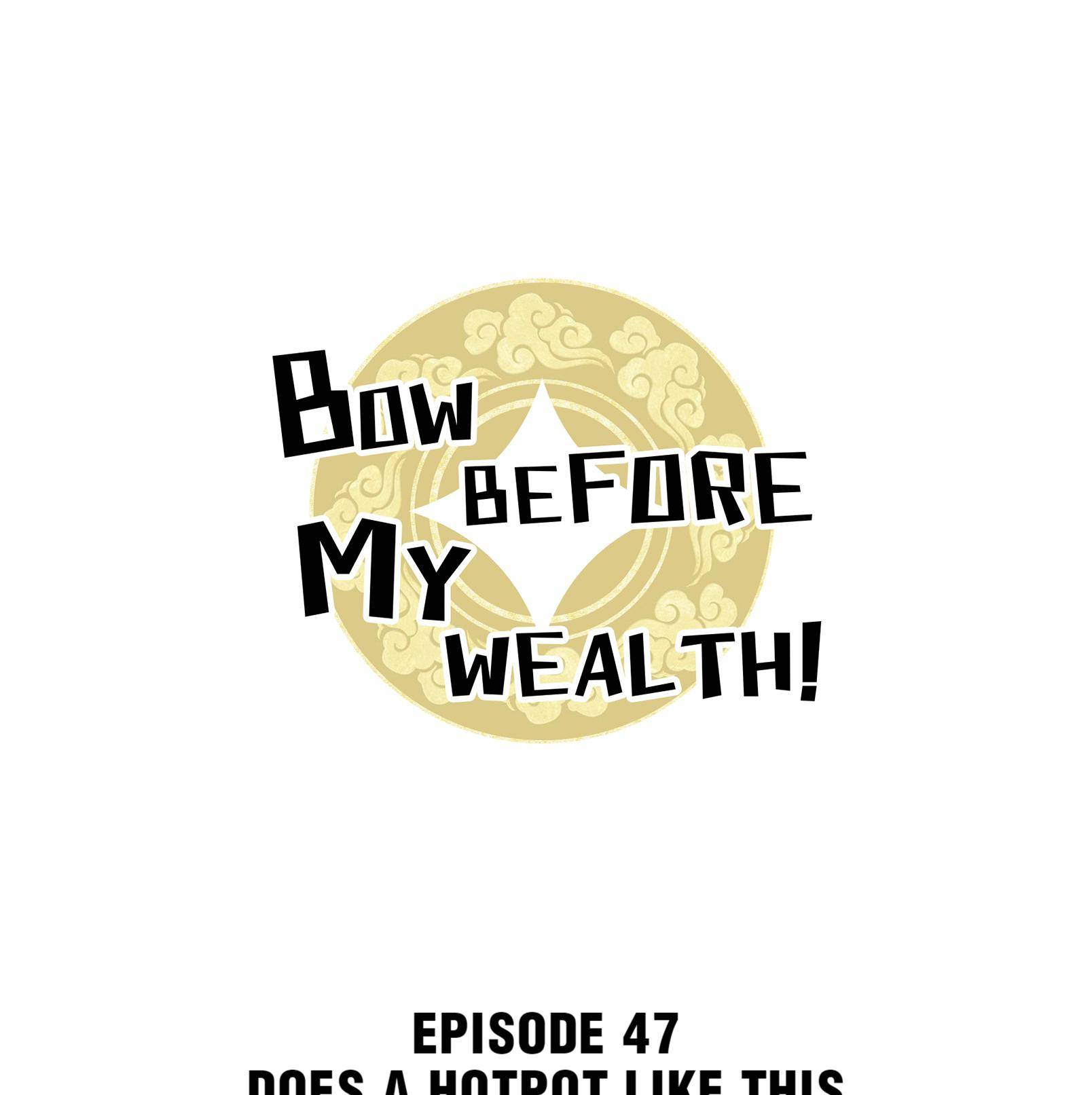 Bow Before My Wealth! - chapter 47 - #1
