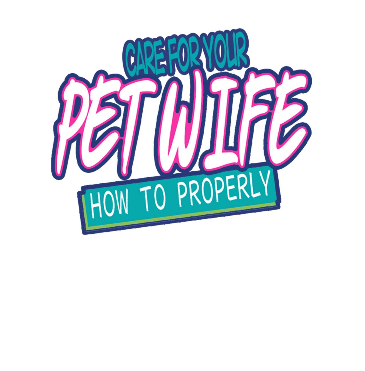 How To Properly Care For Your Pet Wife - chapter 42 - #1