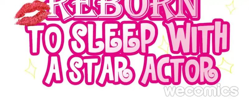 Reborn to Sleep With A Star Actor - chapter 19 - #2